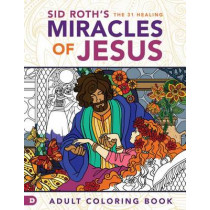 Sid Roth's the 31 Healing Miracles of Jesus by Sid Roth, 9780768414301