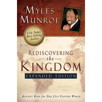 Rediscovering the Kingdom: Ancient Hope for Our 21st Century World by Myles Munroe, 9780768432114