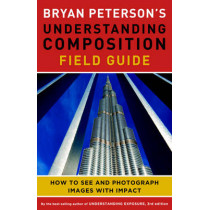 Bryan Peterson's Understanding Composition Field Guide by Bryan Peterson, 9780770433079