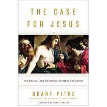 The Case For Jesus by Brant Pitre, 9780770435486