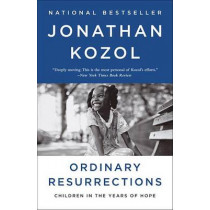 Ordinary Resurrections: Children in the Years of Hope by Jonathan Kozol, 9780770435677
