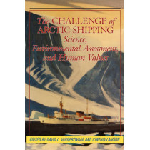 The Challenge of Arctic Shipping: Science, Environmental Assessment, and Human Values: Volume 2 by David L. Vander-Zwaag, 9780773507005