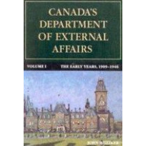 Canada's Department of External Affairs, Volume 1: The Early Years, 1909-1946: Volume 16 by John Hilliker, 9780773507364