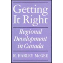 Getting It Right: Regional Development in Canada: Volume 17 by Harley McGee, 9780773509214