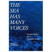 The Sea Has Many Voices: Oceans Policy for a Complex World by Cynthia Lamson, 9780773511125