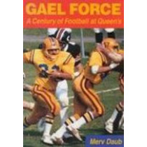 Gael Force: A Century of Football at Queen's by Mervin Daub, 9780773515093