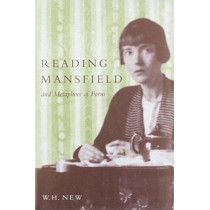 Reading Mansfield and Metaphors of Form by New, 9780773517912