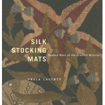 Silk Stocking Mats: Hooked Mats of the Grenfell Mission by Paula Laverty, 9780773525061