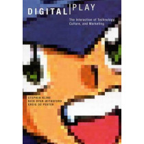 Digital Play: The Interaction of Technology, Culture, and Marketing by Stephen Kline, 9780773525436