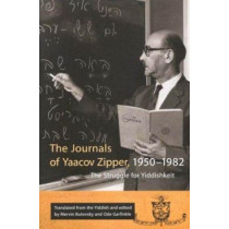 The Journals of Yaakov Zipper, 1950-1982: The Struggle for Yiddishkeit by Yaakov Zipper, 9780773526273