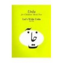 Urdu for Children, Book II, Let's Write Urdu, Part One: Let's Write Urdu, Part I by Sajida Sultana Alvi, 9780773527614