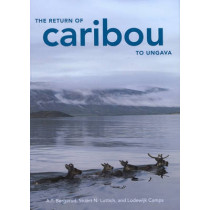The Return of Caribou to Ungava: Volume 50 by A. T. Bergerud, 9780773532335