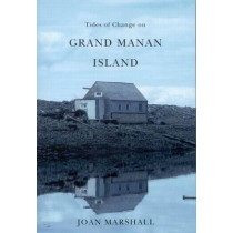 Tides of Change on Grand Manan Island: Culture and Belonging in a Fishing Community by Joan Marshall, 9780773534759