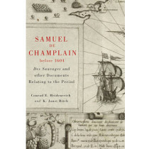 Samuel de Champlain before 1604: Des Sauvages and other Documents Related to the Period by Conrad Heidenreich, 9780773537576