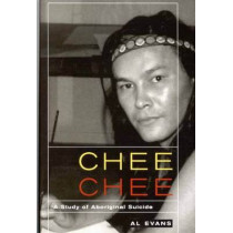 Chee Chee: A Study of Aboriginal Suicide: Volume 39 by Al Evans, 9780773537590