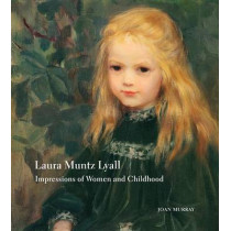Laura Muntz Lyall: Impressions of Women and Childhood by Joan Murray, 9780773540989