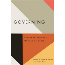 Governing: Essays in Honour of Donald J. Savoie by James Bickerton, 9780773541252