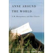 Anne around the World: L.M. Montgomery and Her Classic by Jane Ledwell, 9780773541405