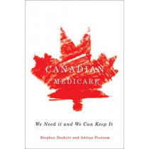 Canadian Medicare: We Need It and We Can Keep It by Stephen Duckett, 9780773541542
