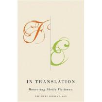 In Translation: Honouring Sheila Fischman by Sherry Simon, 9780773541962