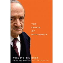 The Crisis of Modernity: Volume 64 by Noce Augusto Del, 9780773544437