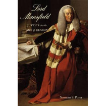 Lord Mansfield: Justice in the Age of Reason by Norman S. Poser, 9780773545328