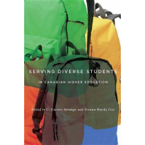 Serving Diverse Students in Canadian Higher Education by C. Carney Strange, 9780773547506