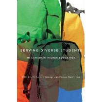 Serving Diverse Students in Canadian Higher Education by C. Carney Strange, 9780773547513
