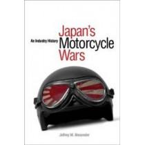Japan's Motorcycle Wars: An Industry History by Jeffrey W. Alexander, 9780774814546