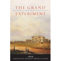 The Grand Experiment: Law and Legal Culture in British Settler Societies by Hamar Foster, 9780774814911