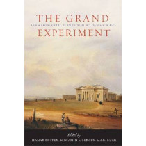 The Grand Experiment: Law and Legal Culture in British Settler Societies by Hamar Foster, 9780774814928