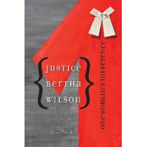 Justice Bertha Wilson: One Woman's Difference by Kim Brooks, 9780774817325