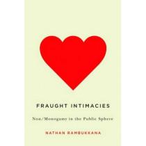 Fraught Intimacies: Non/Monogamy in the Public Sphere by Nathan Rambukkana, 9780774828963