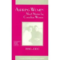 Aspiring Women: Short Stories by Canadian Women, 1880-1900 by Lorraine McMullen, 9780776603674