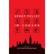 Sport Policy in Canada by Lucie Thibault, 9780776621265