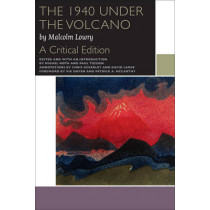 The 1940 Under the Volcano: A Critical Edition by Malcolm Lowry, 9780776623153