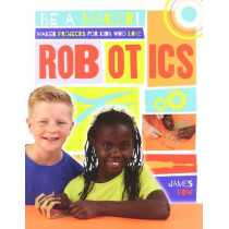 Maker Projects for Kids Who Love Robotics by James Bow, 9780778722663