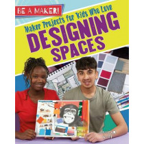 Maker Projects for Kids Who Love Designing Spaces by Megan Kopp, 9780778725800