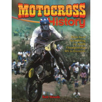 Motocross History: From Local Scrambling to World Championship MX to Freestyle by Bob Woods, 9780778740001