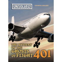 The Mystery of the Ghosts of Flight 401 by Kathryn Walker, 9780778741558
