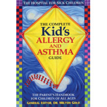 Complete Kid's Allergy & Asthma Guide by Milton Gold, 9780778800781