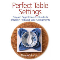 Perfect Table Settings by Denise Vivaldo, 9780778802549