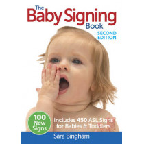 Baby Signing Book: Includes 450 ASL Signs For Babies & Toddlers by Sara Bingham, 9780778804512