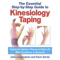 Kinesiology Taping: The Essential Step-by-Step Guide by John Langendoen, 9780778804819