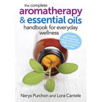 Complete Aromatherapy and Essential Oils Handbook by Nerys Purchon, 9780778804864