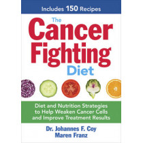 Cancer-Fighting Diet by Johannes F. Coy, 9780778805083