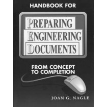 Handbook for Preparing Engineering Documents: From Concept to Completion by Joan Nagle, 9780780310971