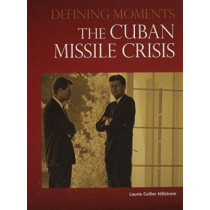 The Cuban Missile Crisis by Laurie Collier Hillstrom, 9780780813489