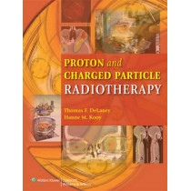 Proton and Charged Particle Radiotherapy by Thomas F. De Laney, 9780781765527