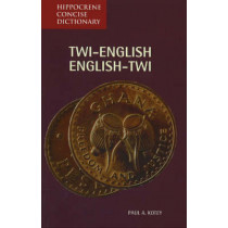 Twi-English / English-Twi Concise Dictionary by Paul A. Kotey, 9780781802642